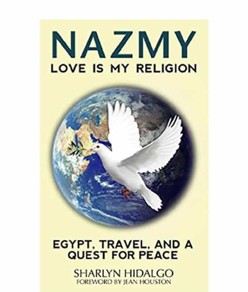 NAZMY - LOVE IS MY RELIGION: EGYPT, TRAVEL, AND A QUEST FOR PEACE